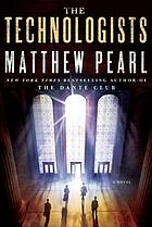 The technologists : a novel
