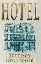 The hotel : backstairs at the world's most exclusive hotel