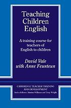 Teaching Children english : a Training Course for Teachers of english to children