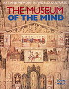 The museum of the mind : art and memory in world cultures