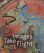 Images take flight. Feather art in Mexico and Europe (1400-1700).