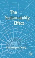 The sustainability effect : rethinking corporate reputation in the 21st century