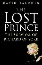 The lost prince : the survival of Richard of York