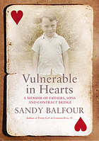 Vulnerable in hearts : a memoir of fathers, sons and contract bridge