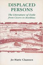Displaced persons : the literature of exile from Cicero to Boethius