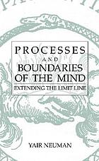 Processes and boundaries of the mind : extending the limit line