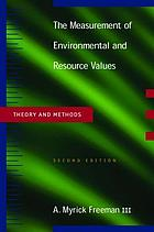 The measurement of environmental and resource values : theory and methods
