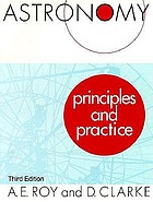 Astronomy : principles and practice