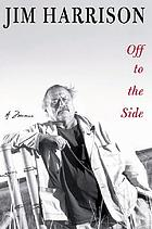 Off to the side : a memoir