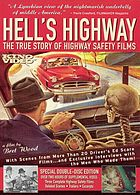 Hell's highway : the true story of highway safety films