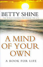 A mind of your own : a book for life.