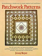 Patchwork patterns : for all crafts that use geometric design, quilting, stained glass, mosaics, graphics, needlepoint, jewelry, weaving, and woodworking