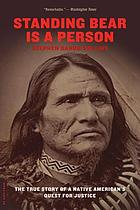 Standing Bear is a person : the true story of a Native American's quest for justice