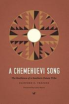 A Chemehuevi Song : the Resilience of a Southern Paiute Tribe
