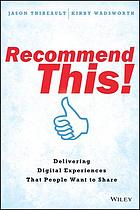 Recommend this! : delivering digital experiences that people want to share