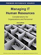 Managing IT human resources : considerations for organizations and personnel