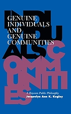 Genuine individuals and genuine communities : a Roycean public philosophy