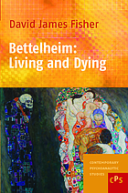 Bettelheim : living and dying