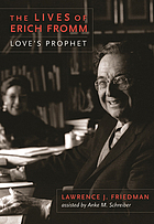 The lives of Erich Fromm : love's prophet