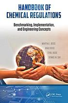 Handbook of chemical regulations : benchmarking, implementation, and engineering concepts