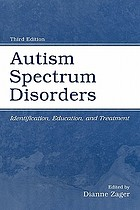 Autism spectrum disorders : identification, education, and treatment