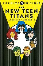 The New Teen Titans archives. Volume 3.