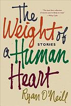 The weight of a human heart : stories