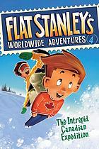 Flat Stanley's worldwide adventures. 4, The intrepid Canadian expedition