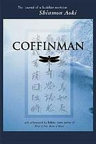 Coffinman : the journal of a Buddhist mortician