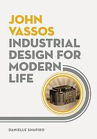 John Vassos : Industrial design for modern life