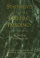 Statements of the LDS First Presidency : a topical compendium