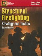 Structural firefighting : strategy and tactics