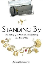 Standing by : the making of an American military family in a time of war