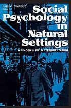 Social psychology in natural settings : a reader in field experimentation