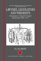 Lawyers, legislators, and theorists : developments in English criminal jurisprudence 1800-1957