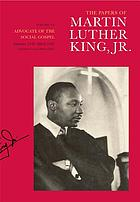 The papers of Martin Luther King, Jr. vol. 6 : Advocate of the social gospel : September 1948 - March 1963.
