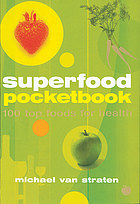 Superfood pocketbook : 100 top foods for health