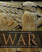 War : from ancient Egypt to Iraq