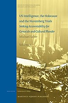 US intelligence, the Holocaust and the Nuremberg trials : seeking accountability for genocide and cultural plunder