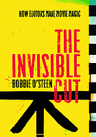 The invisible cut : how editors make movie magic