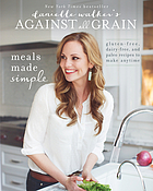 Danielle walker's against all grain : meals made simple.