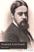 Frederick York Powell; a life and selection from his letters and occasional writings.