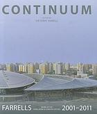 Continuum : Farrells 2001-2011, work of the Hong Kong & London offices : from the chair to the far horizon, from regional planning to detail design