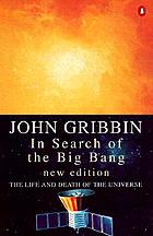 In search of the big bang : the life and death of the universe