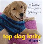 Top dog knits : 12 quickknit fashions for your big best friend