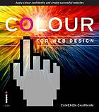 Colour for web design : apply colour confidently and create successful websites