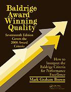 Baldrige award winning quality : how to interpret the Baldrige criteria for performance excellence