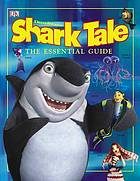 Dreamworks Shark tale : essential guide