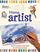 Home artist : learn to draw and paint in 20 easy lessons.