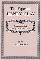 The papers of Henry Clay. Volume 7, Secretary of state, January 1, 1828 - March 4, 1829